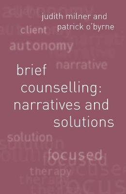 Brief Counselling:Narratives and Solutions by Judith Milner