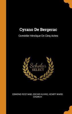 Cyrano de Bergerac: Com die H ro que En Cinq Actes by Edmond Rostand