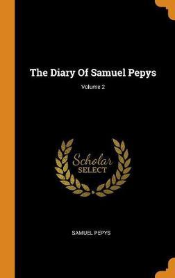 The Diary of Samuel Pepys; Volume 2 book