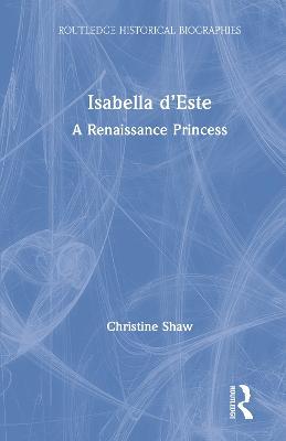 Isabella d'Este: A Renaissance Princess book