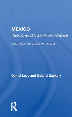 Mexico: Paradoxes Of Stability And Change--second Edition, Revised And Updated by Daniel Levy