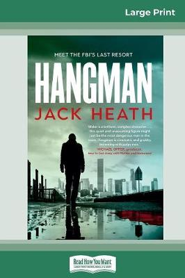 Hangman (16pt Large Print Edition) by Jack Heath