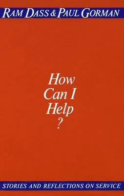How Can I Help? by Ram Dass
