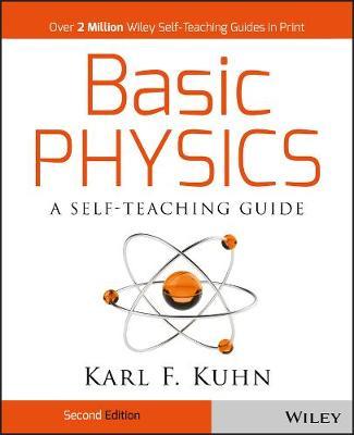 Basic Physics by Karl F. Kuhn