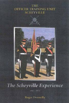 Scheyville Experience: the Officer Training     Unit 1965 - 1973 book