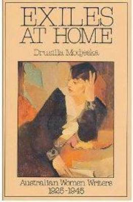 Exiles at Home by Drusilla Modjeska