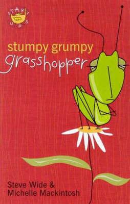 Stumpy Grumpy Grasshopper by Steve Wide