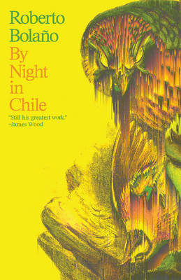 By Night in Chile by Roberto Bolano