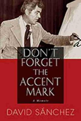 Don't Forget the Accent Mark by David Sanchez