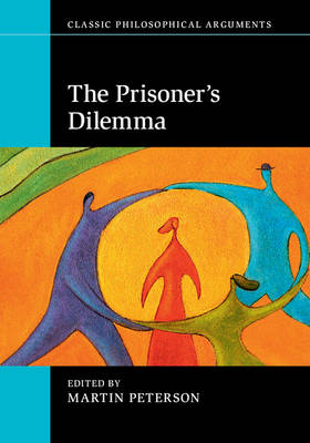 The Prisoner's Dilemma by Martin Peterson