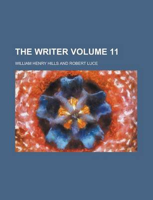 The Writer Volume 11 by William Henry Hills