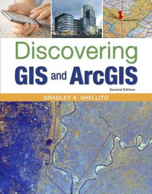 Discovering GIS and ArcGIS by Bradley A. Shellito