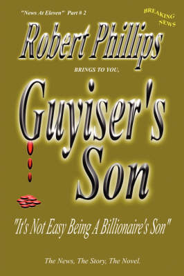 Guyiser's Son by Robert Phillips