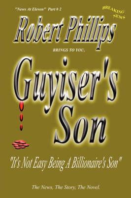Guyiser's Son by Robert Phillips