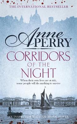 Corridors of the Night (William Monk Mystery, Book 21) book