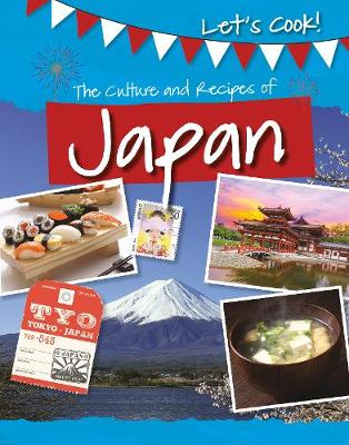 The Culture and Recipes of Japan by Tracey Kelly
