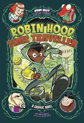 Robin Hood, Time Traveller: A Graphic Novel by Benjamin Harper