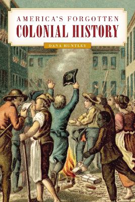 America's Forgotten Colonial History book
