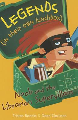 Noob and the Librarian Supervillain by Tristan Bancks