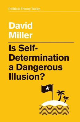 Is Self-Determination a Dangerous Illusion? by David Miller