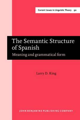 Semantic Structure of Spanish by Larry D. King