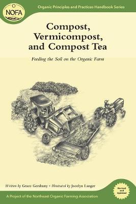 Compost, Vermicompost and Compost Tea by Grace Gershuny