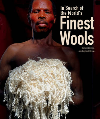 In Search of the World's Finest Wools by Dominic Dormeuil
