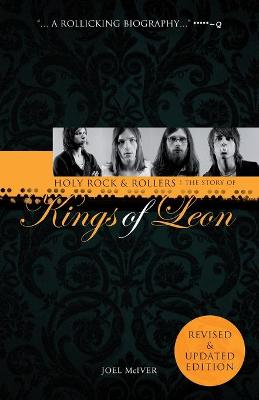 Holy Rock 'n' Rollers: The Story of the Kings of Leon by Joel McIver