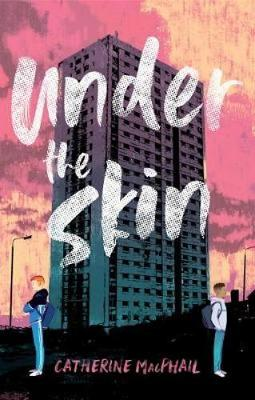Under the Skin by Catherine MacPhail