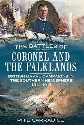 Battles of Coronel and the Falklands by Phil Carradice