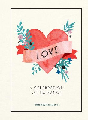 Love: A Celebration of Romance by Max Morris