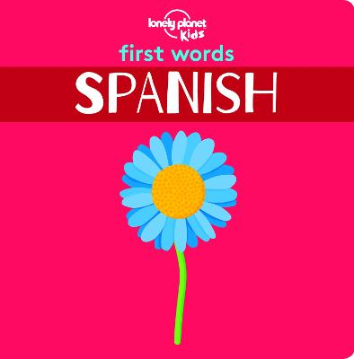 First Words - Spanish by Lonely Planet Kids