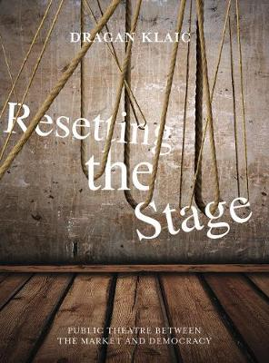 Resetting the Stage by Dragan Klai'c