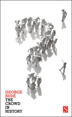 The Crowd in History by George Rude