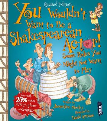 You Wouldn't Want To Be A Shakespearean Actor! book