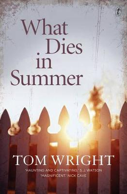 What Dies In Summer by Tom Wright