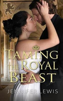 Taming the Royal Beast by Jennifer Lewis