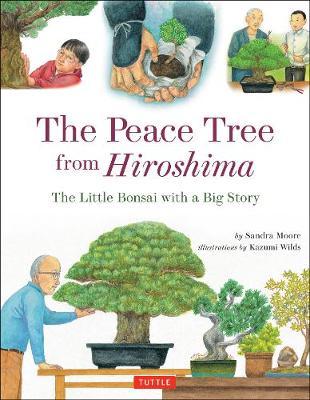 The Peace Tree from Hiroshima by Sandra Moore