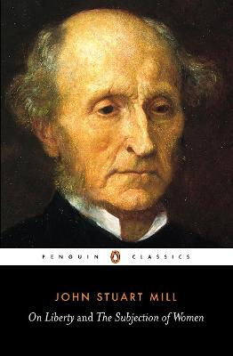 On Liberty and the Subjection of Women by John Stuart Mill