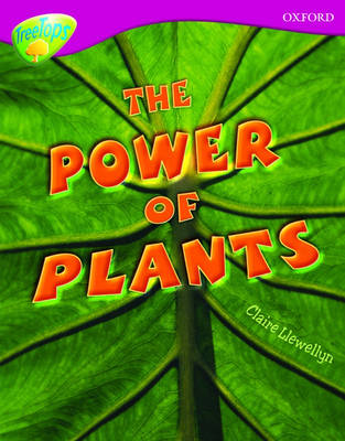 Oxford Reading Tree: Level 10: Treetops Non-Fiction: The Power of Plants by Claire Llewellyn