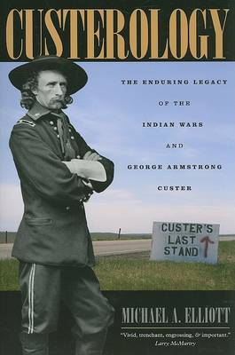 Custerology by Michael A. Elliott