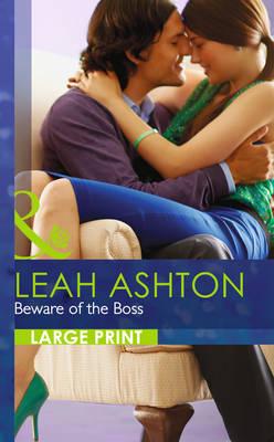 Beware Of The Boss by Leah Ashton