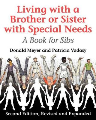 Living with a Brother or Sister with Special Needs by Donald J. Meyer