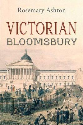 Victorian Bloomsbury by Rosemary Ashton