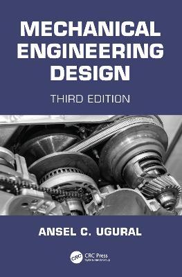 Mechanical Engineering Design by Ansel C. Ugural