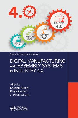 Digital Manufacturing and Assembly Systems in Industry 4.0 by Kaushik Kumar