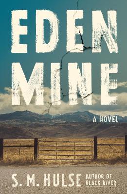 Eden Mine: A Novel by S. M. Hulse