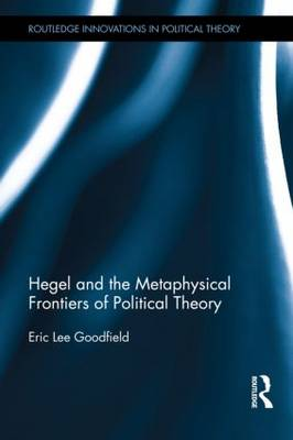 Hegel and the Metaphysical Frontiers of Political Theory book
