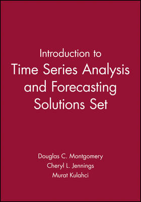 Introduction to Time Series Analysis and Forecasting Solutions Set: AND Forecasting Solutions by Douglas C. Montgomery