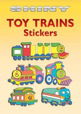 Shiny Toy Trains Stickers by Cathy Beylon